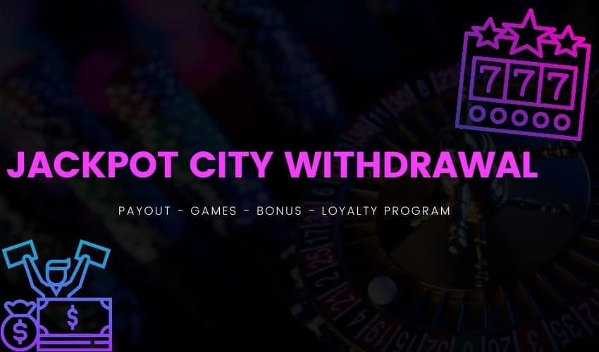 Jackpot City Withdrawal Times