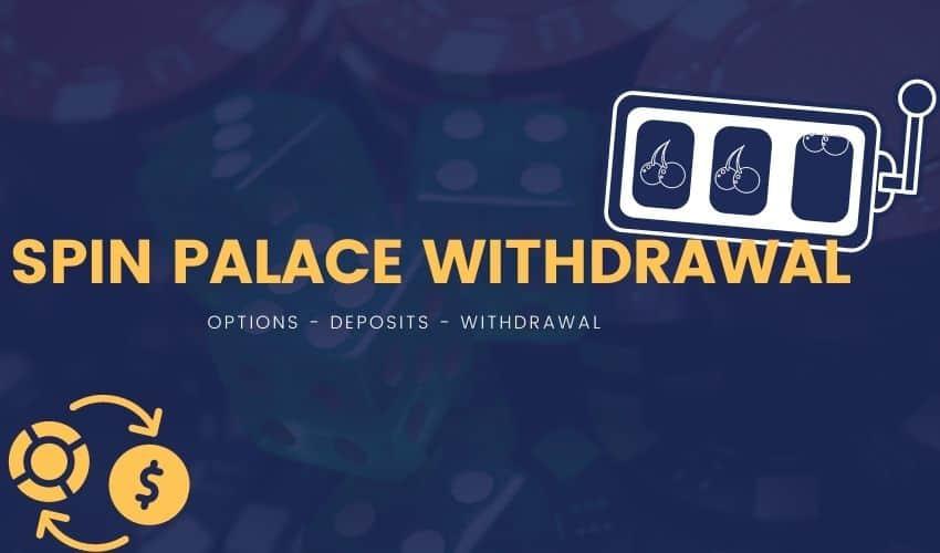 Spin Palace Casino Withdrawal