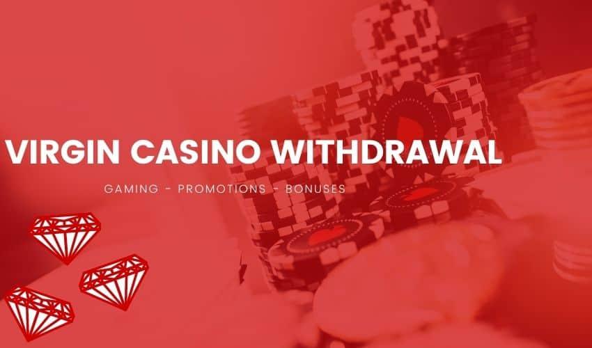 Virgin Casino Withdrawal