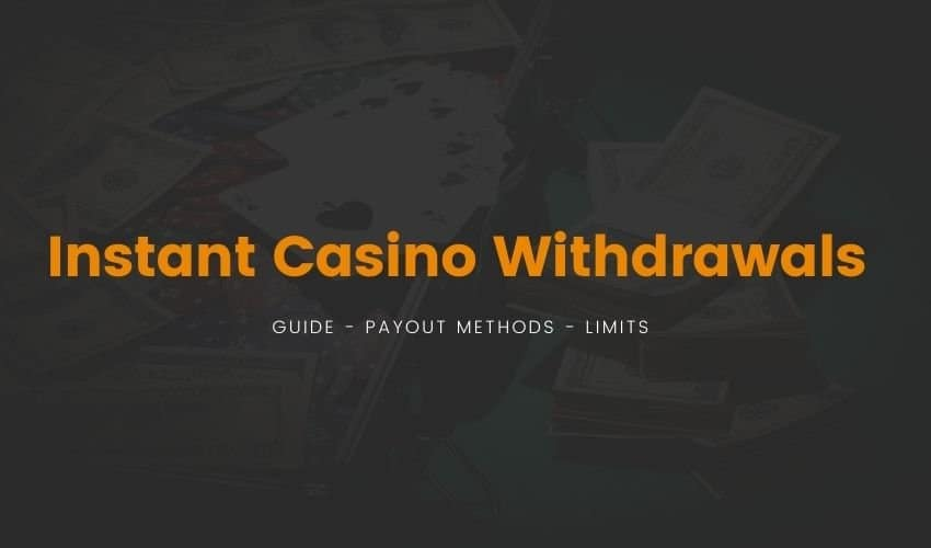 Instant Casino Withdrawals
