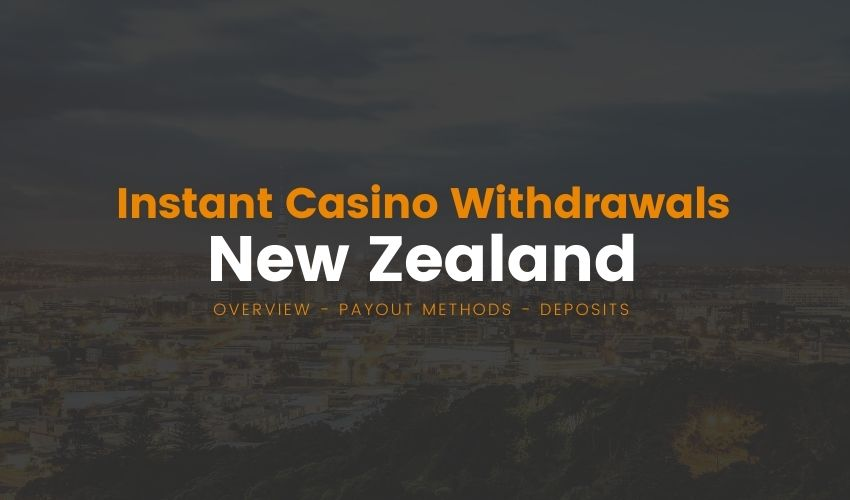 New Zealand Instant Casino Withdrawals