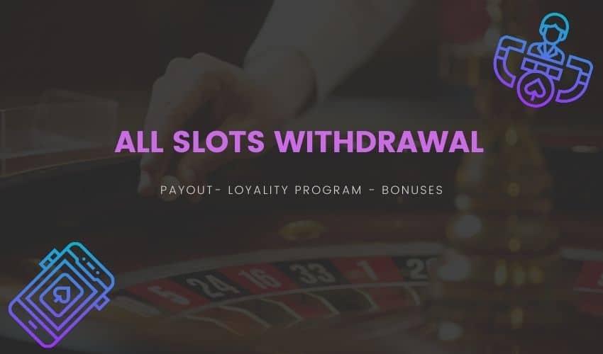 All Slots Withdrawal