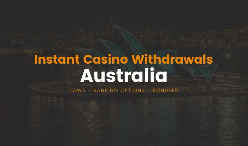 Instant Casino Withdrawals Australia